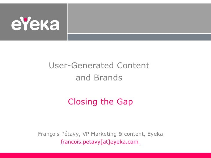 User-Generated Content and Brands - François Pétavy, Eyeka