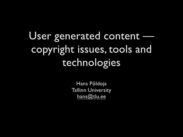 User-generated content - copyright issues, tools and technologies