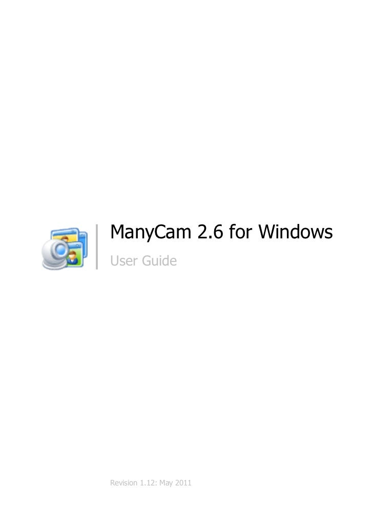 ManyCam 2.6 for WindowsUser GuideRevision 1.12: May 2011