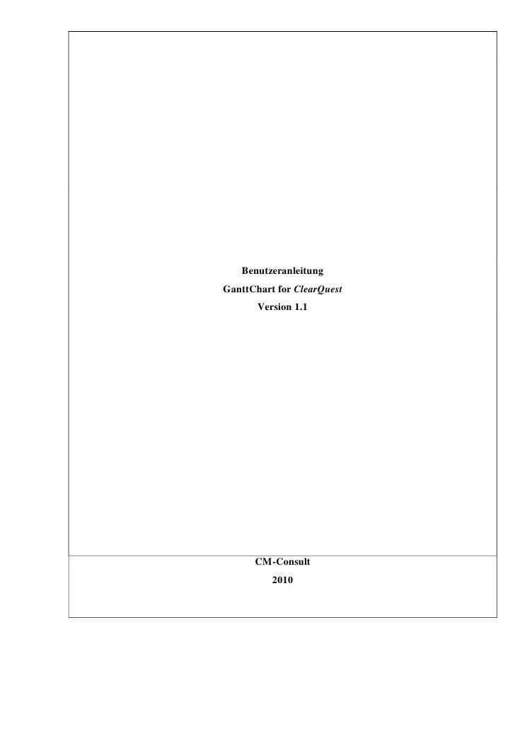 Benutzeranleitung GanttChart for ClearQuest        Version 1.1           CM-Consult           2010