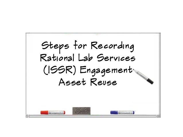 Steps for recording rational lab services engagement asset reuse