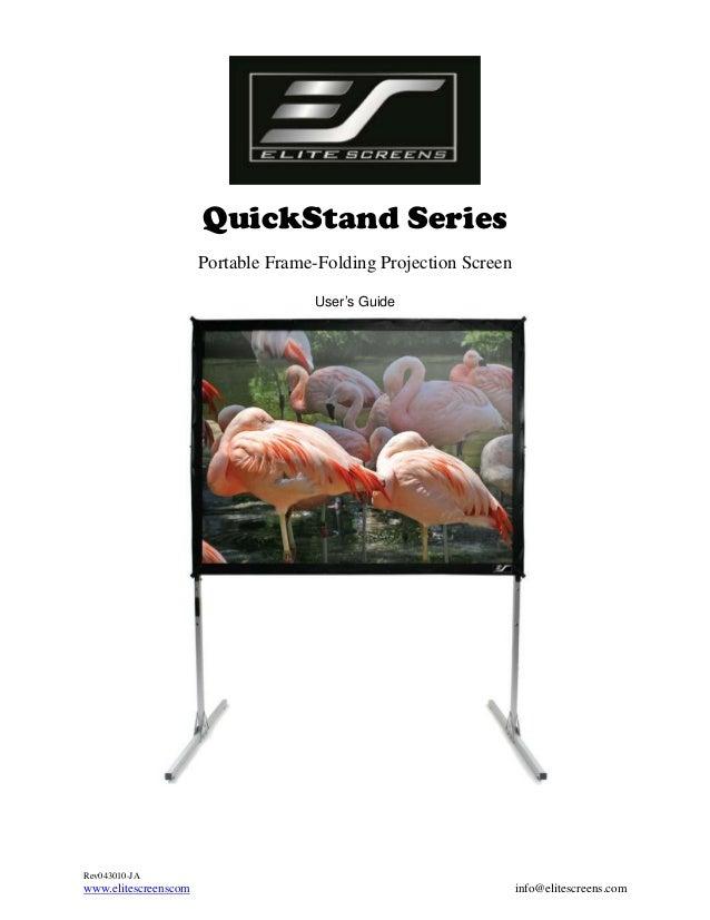 QuickStand Series Portable Frame-Folding Projection Screen User's Guide  Rev043010-JA  www.elitescreenscom  info@elitescre...