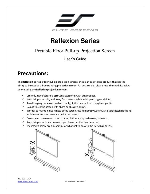 Reflexion Series Portable Floor Pull-up Projection Screen User's Guide  Precautions: The Reflexion portable floor pull-up ...