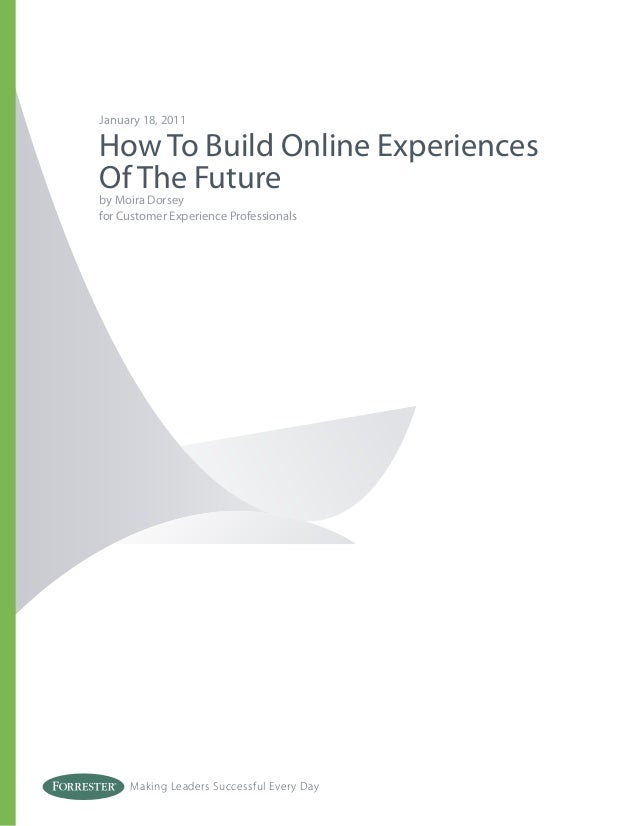 January 18, 2011How To Build Online ExperiencesOf The Futureby Moira Dorseyfor Customer Experience Professionals     Makin...