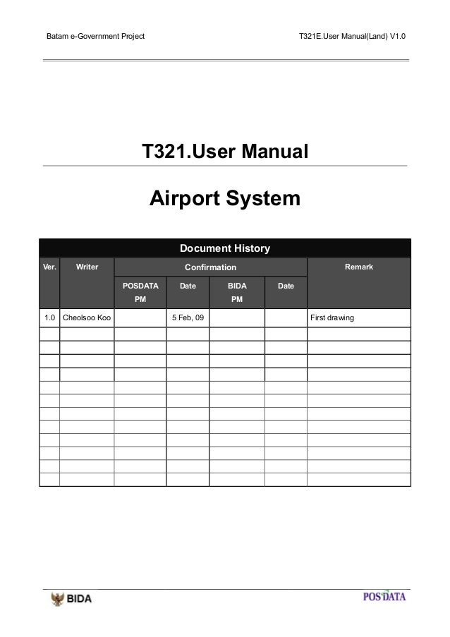 Batam e-Government Project  T321E.User Manual(Land) V1.0  T321.User Manual  Airport System Document History Ver.  Confirma...