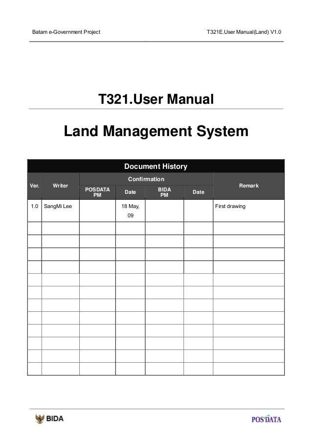 Batam e-Government Project  T321E.User Manual(Land) V1.0  T321.User Manual  Land Management System Document History Confir...