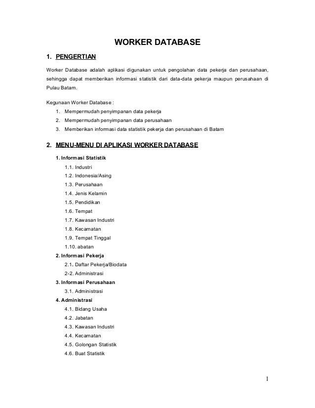 WORKER DATABASE 1. PENGERTIAN Worker Database adalah aplikasi digunakan untuk pengolahan data pekerja dan perusahaan, sehi...