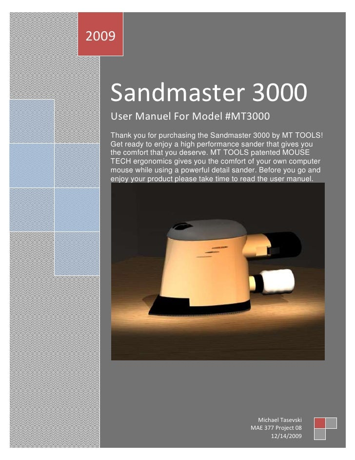 Sandmaster 3000User Manuel For Model #MT3000Thank you for purchasing the Sandmaster 3000 by MT TOOLS! Get ready to enjoy a...