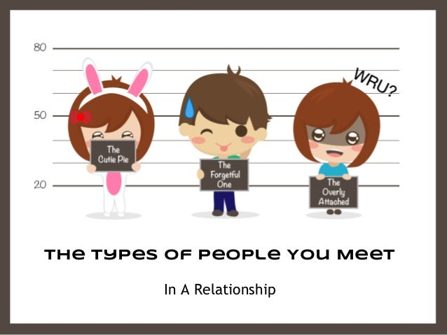 Types Of People You Meet In A Relationship