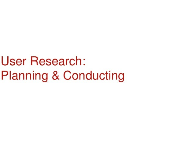 User Research: Planning & Conducting