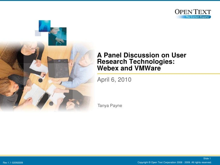 Copyright © Open Text Corporation 2008 - 2009. All rights reserved.<br />Slide 1<br />A Panel Discussion on User Research ...