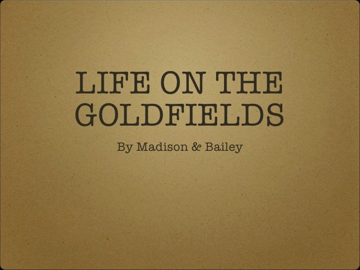 Life on the Goldfields by Bailey & Madison