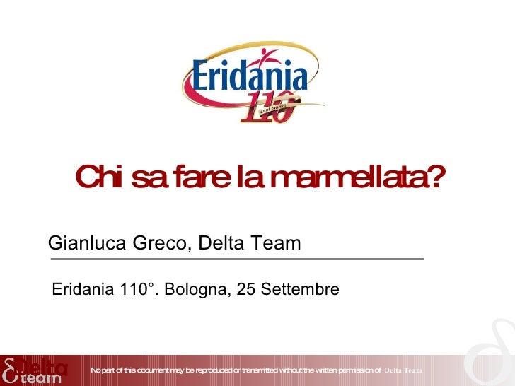 Chi sa fare la marmellata? Gianluca Greco, Delta Team Eridania 110°. Bologna, 25 Settembre