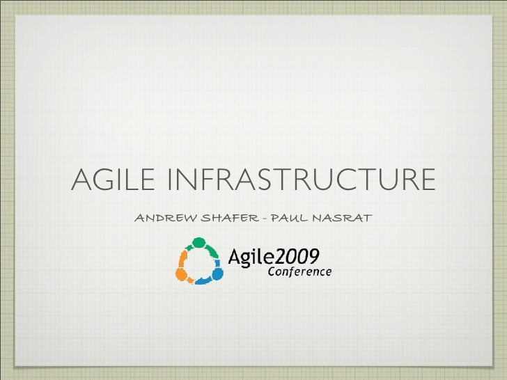 AGILE INFRASTRUCTURE    ANDREW SHAFER - PAUL NASRAT