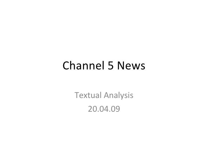 Channel 5 News Textual Analysis 20.04.09