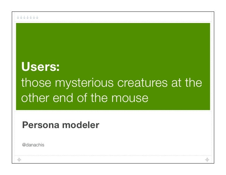 Users at the end of the mouse - Persona modeler