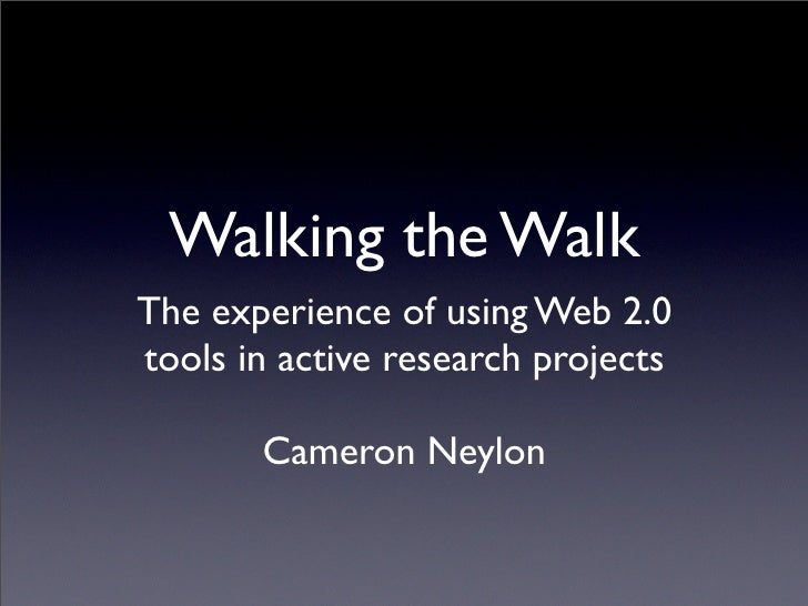 Walking the walk - the practical experience of Web2 in research