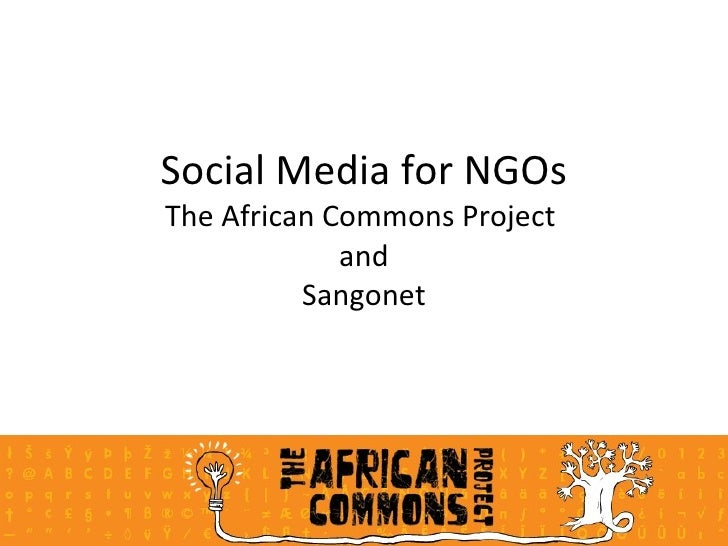 Social Media for NGOs The African Commons Project              and           Sangonet