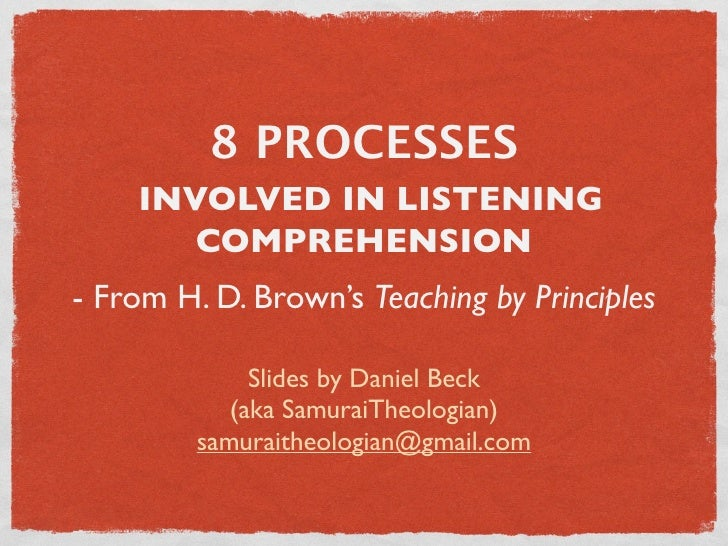 8 PROCESSES     INVOLVED IN LISTENING        COMPREHENSION - From H. D. Brown's Teaching by Principles                Slid...