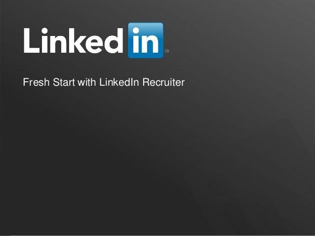 Fresh Start with LinkedIn Recruiter