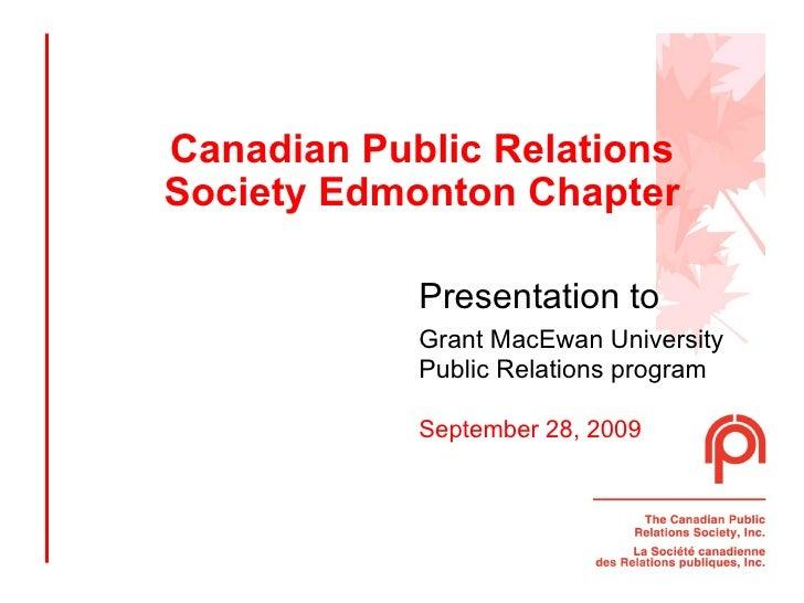 Canadian Public Relations Society Edmonton Chapter Presentation to   Grant MacEwan University Public Relations program  Se...