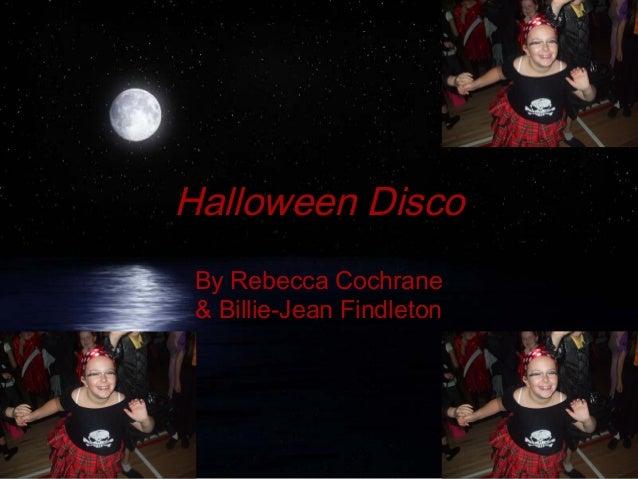 Halloween Disco By Rebecca Cochrane & Billie-Jean Findleton