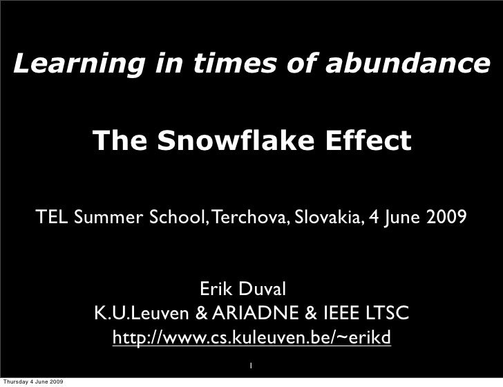 Learning in times of abundance - the snowflake effect, Presented at TEL Summer School, Terchova, Slovakia, 4 June 2009