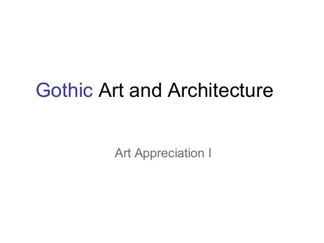 Gothic Art and Architecture Art Appreciation I