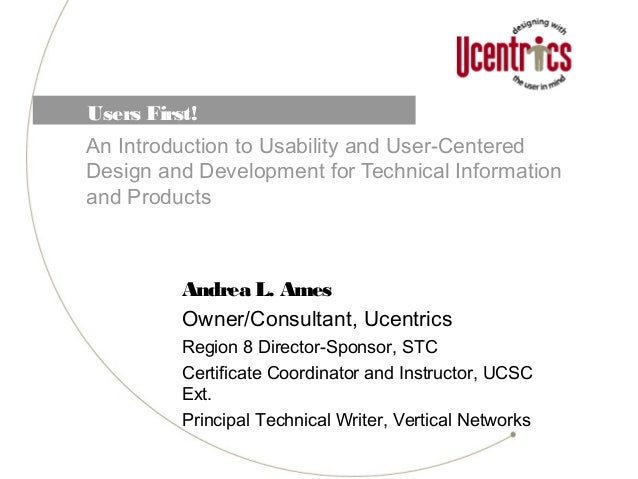 Users First!An Introduction to Usability and User-CenteredDesign and Development for Technical Informationand ProductsAndr...