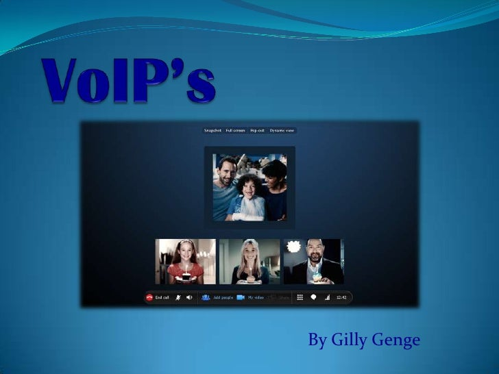 VoIP's<br />By Gilly Genge<br />