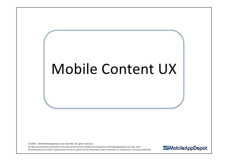 MobileContentUX    ©2008‐2009MobileAppDepot.comSdnBhd.Allrightsreserved. Allideas&materialspresentedint...