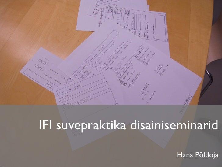 IFI suvepraktika disainiseminarid                          Hans Põldoja