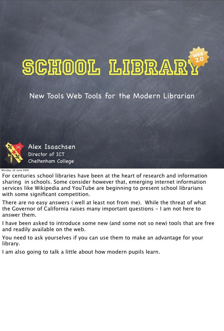 School Library                        New Tools Web Tools for the Modern Librarian                        Alex Isaachsen  ...