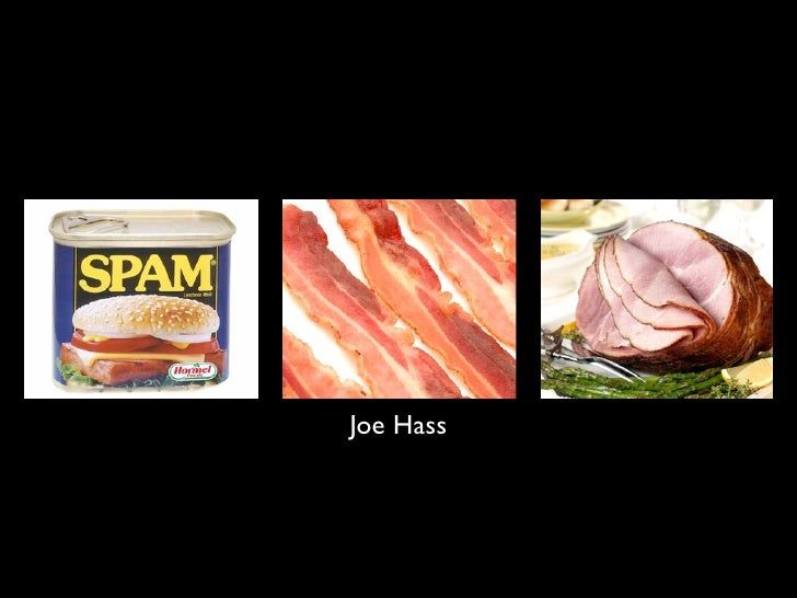 Ham, Bacn, and Spam
