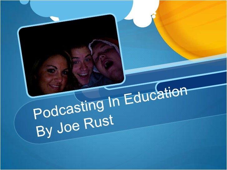 Podcasting In EducationBy Joe Rust<br />