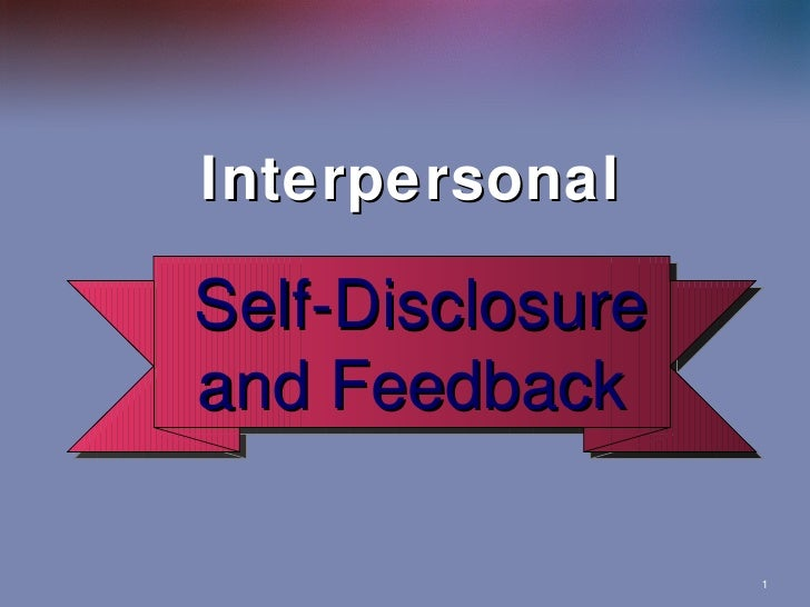 Interpersonal Self-disclose and Feedback