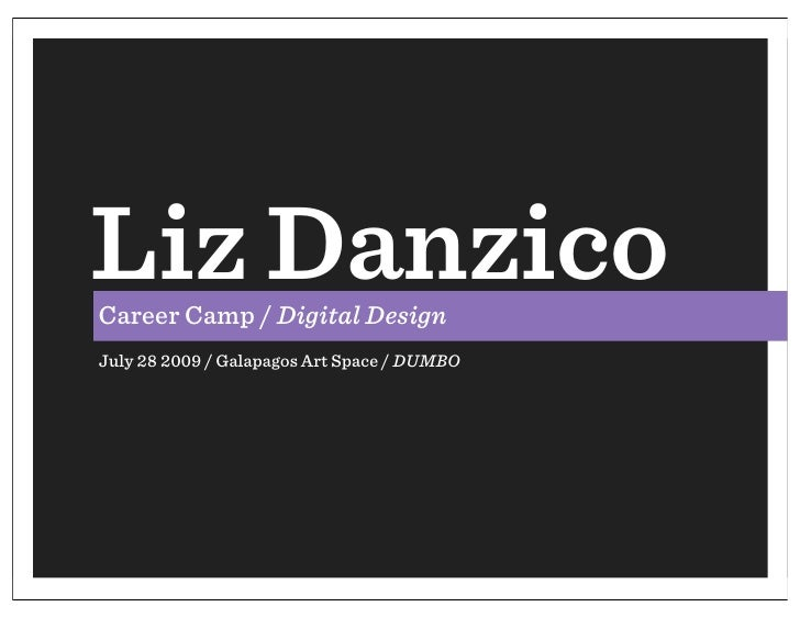 Liz Danzico Career Camp / Digital Design July 28 2009 / Galapagos Art Space / DUMBO