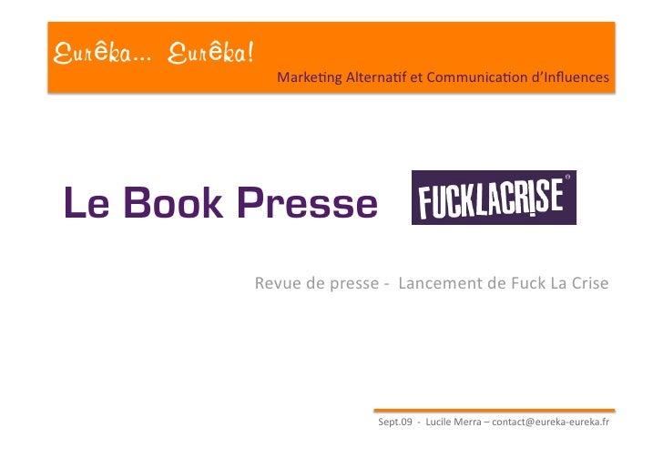 Eur ka... Eur ka!                       Marke?ngAlterna?fetCommunica?ond'Influences     Le Book Presse                ...