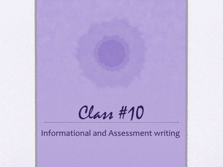 Class #10 Informational and Assessment writing