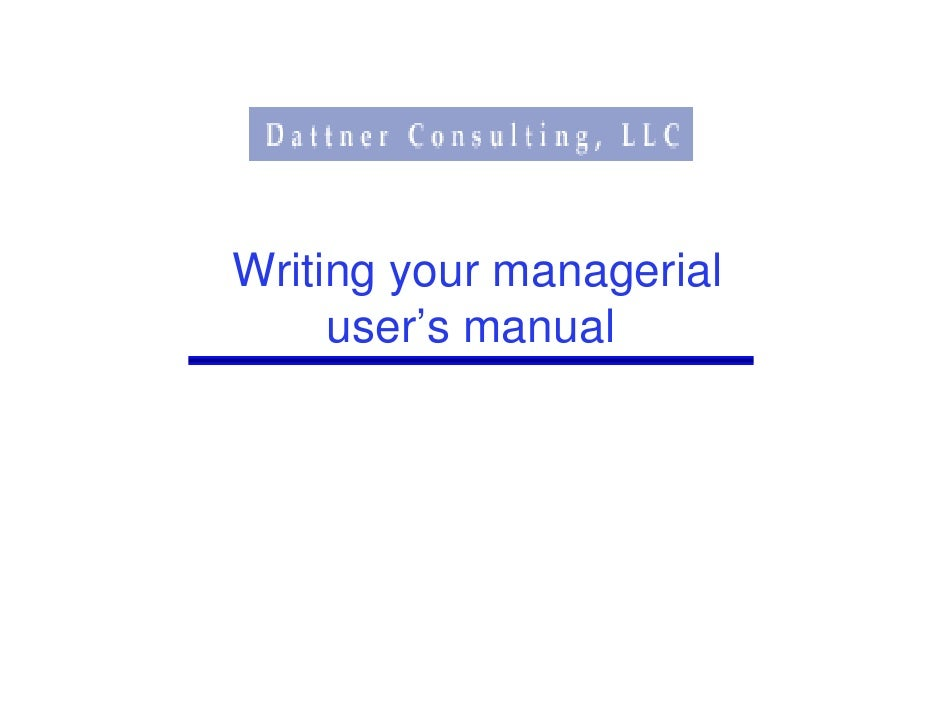 Writing your managerial      user's manual