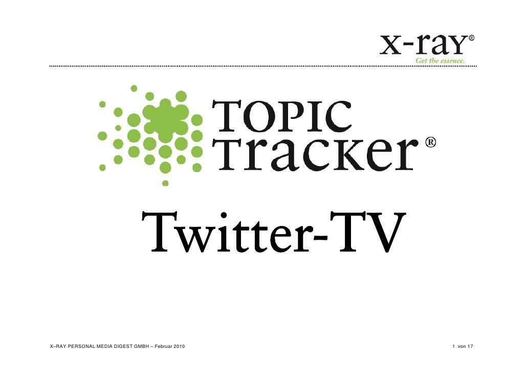 Twitter-                                Twitter-TV X–RAY PERSONAL MEDIA DIGEST GMBH – Februar 2010   1 von 17