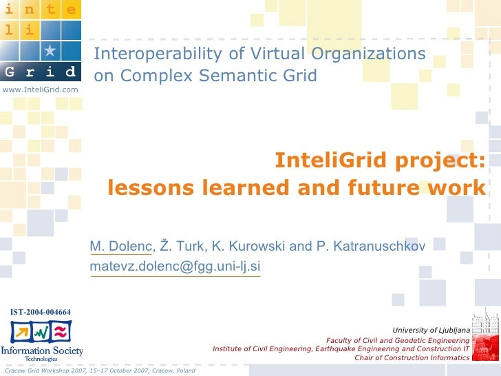 Interoperability of Virtual Organizations                             on Complex Semantic Grid www.InteliGrid.com         ...