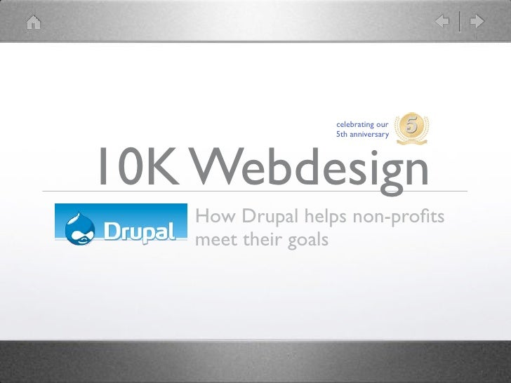 celebrating our                    5th anniversary     10K Webdesign     How Drupal helps non-profits     meet their goals