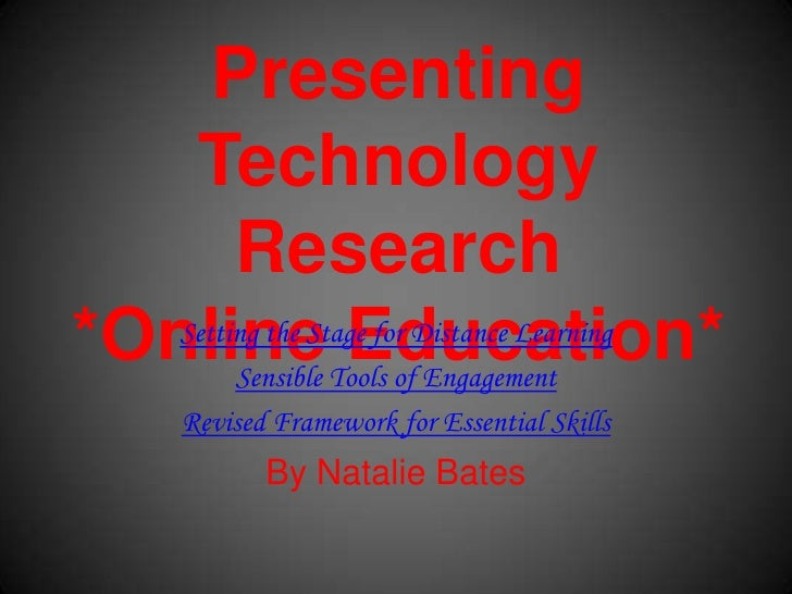 Presenting Technology Research*Online Education*<br />Setting the Stage for Distance Learning <br />Sensible Tools of Enga...