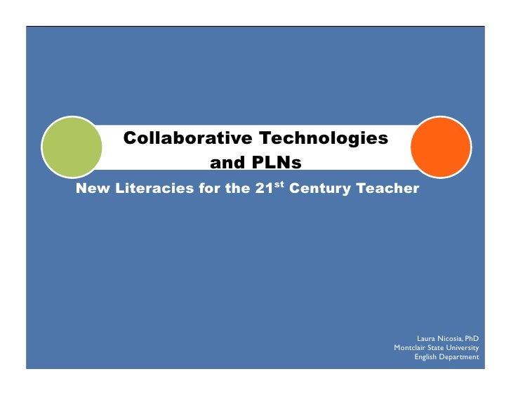 Collaborative Technologies, PLNs: New Literacies for the 21st Century Teacher