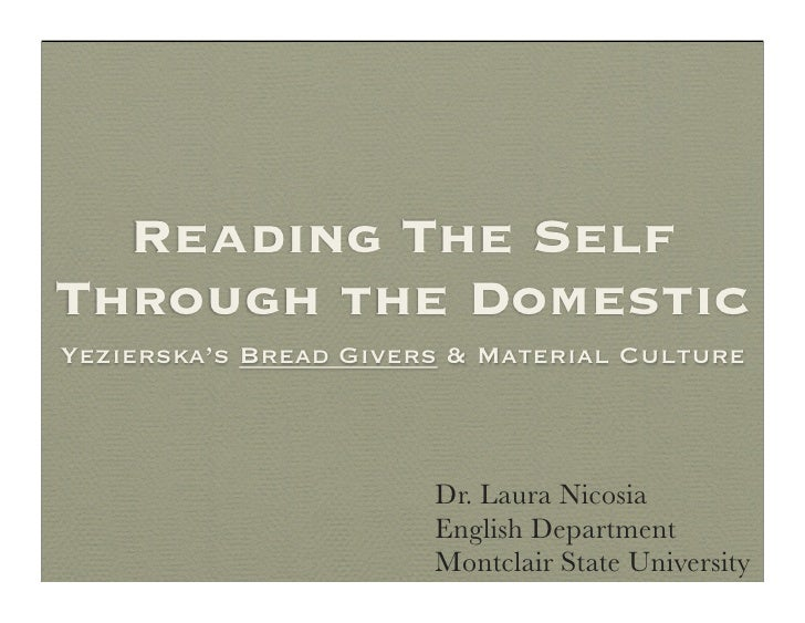 """""""Reading the Self Through the Domestic: Yezierska's Bread Givers and Material Culture"""""""