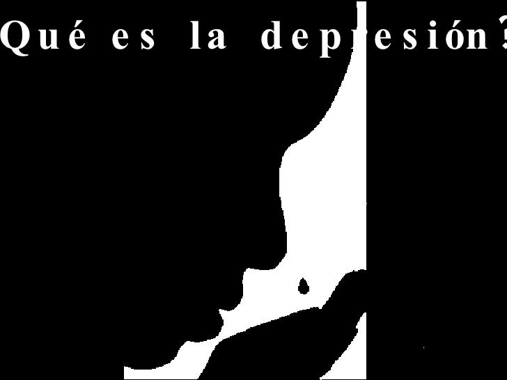 ¿ Qué es la depresión? ?