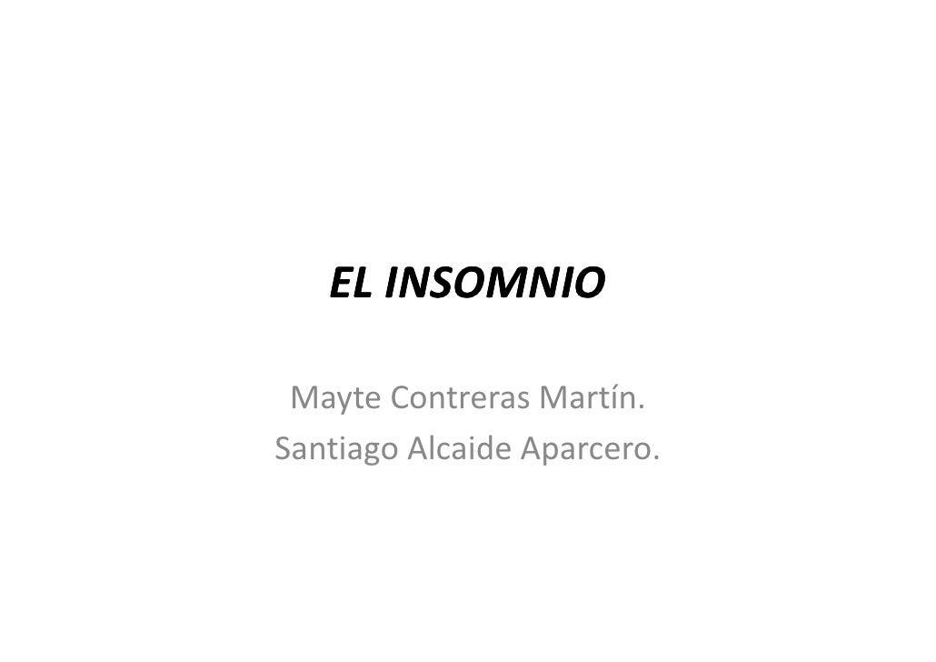 EL INSOMNIO   Mayte Contreras Martín. Santiago Alcaide Aparcero.