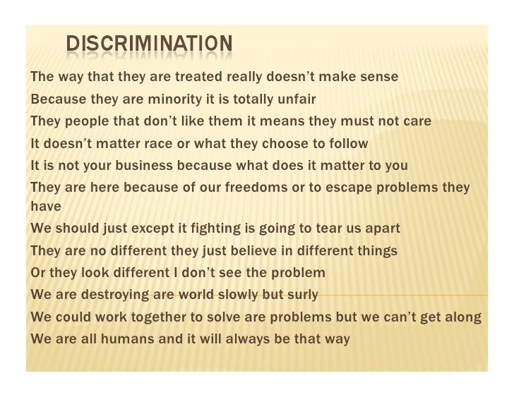 discrimination essays Disclaimer: free essays on discrimination posted on this site were donated by anonymous users and are provided for informational use only the free discrimination research paper (discrimination essay) presented on this page should not be viewed as a sample of our on-line writing service.