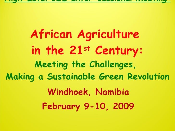 0907  African Agriculture  in the 21st Century: Meeting the Challenges, Making a Sustainable Green Revolution